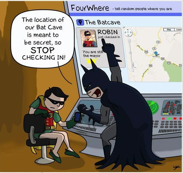 You're givig away our location on social media Robin!
